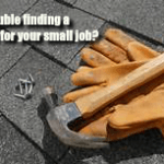 How to get a Contractor to Say 'YES' to Your Small Job